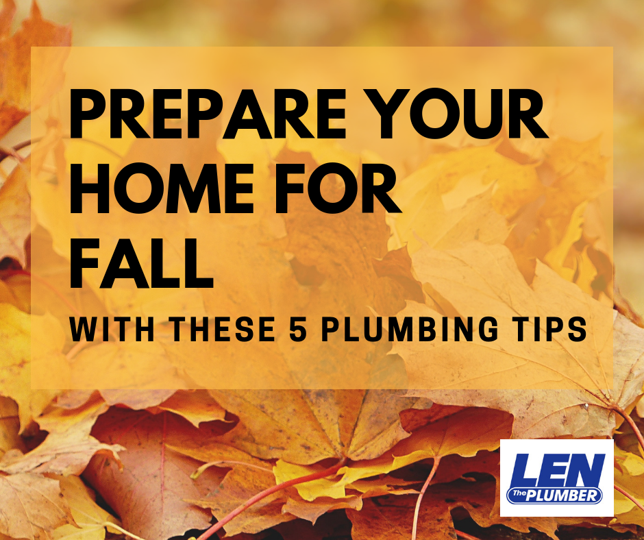Top 5 Plumbing Tips For Fall Len The Plumber
